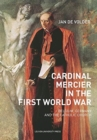 Image for Cardinal Mercier in the First World War  : Belgium, Germany and the Catholic Church