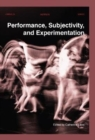 Image for Performance, Subjectivity, and Experimentation