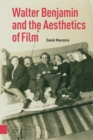 Image for Walter Benjamin and the Aesthetics of Film