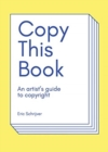 Image for Copy this book  : an artist's guide to copyright