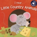 Image for I hear ... little country animals
