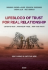 Image for Lifeblood of trust for real relationship : listen to hear ... find your voice ... risk your truth