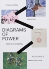 Image for Diagrams of power  : visualizing, mapping, and performing resistance