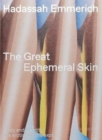 Image for The Great Ephemeral Skin : Body and identity, the erotic and the exotic