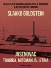 Image for Jasenovac - tragika, mitomanija, istina.