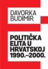 Image for Politicka Elita U Hrvatskoj 1990.-2000
