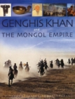 Image for Genghis Khan and the Mongol Empire  : Mongolia from pre-history to modern times