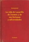 Image for La vida de Lazarillo de Tormes y de sus fortunas y adversidades.
