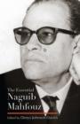 Image for The essential Naguib Mahfouz
