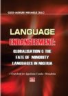 Image for Language Endangerment. Globalisation and the Fate of Minority Languages in Nigeria