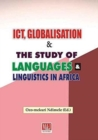 Image for Ict, Globalisation and the Study of Languages and Linguistics in Africa
