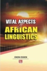 Image for Vital Aspects of African Linguistics