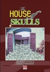 Image for The House of Skulls : A Symbol of Warfare & Diplomacy in Pre-Colonial Niger Delta and Igbo Hinterland