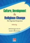 Image for Culture, Development and Religious Change : The Nigerian Perspective