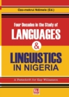 Image for Four Decades in the Study of Nigerian Languages & Linguistics : A Festschrift for Kay Williamson