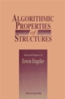 Image for Algorithmic Properties Of Structures: Selected Papers Of E Engeler