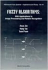 Image for Fuzzy Algorithms: With Applications To Image Processing And Pattern Recognition