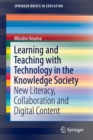 Image for Learning and teaching with technology in the knowledge society  : new literacy, collaboration and digital content