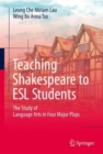 Image for Teaching Shakespeare to ESL students  : the study of language arts in four major plays