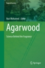 Image for Agarwood: science behind the fragrance