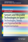 Image for Sensors and wearable technologies in sport: technologies, trends and approaches for implementation
