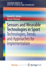 Image for Sensors and Wearable Technologies in Sport : Technologies, Trends and Approaches for Implementation
