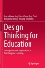 Image for Design Thinking for Education : Conceptions and Applications in Teaching and Learning