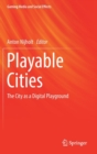 Image for Playable cities  : the city as a digital playground