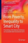 Image for From Poverty, Inequality to Smart City : Proceedings of the National Conference on Sustainable Built Environment 2015