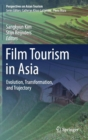 Image for Film Tourism in Asia : Evolution, Transformation, and Trajectory