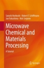 Image for Microwave Chemical and Materials Processing: A Tutorial