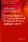 Image for Systematic Approach of Characterisation and Behaviour of Recycled Aggregate Concrete