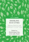Image for Enabling eco-cities  : defining, planning, and creating a thriving future