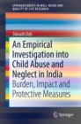 Image for An Empirical Investigation into Child Abuse and Neglect in India : Burden, Impact and Protective Measures