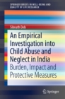 Image for An empirical investigation into child abuse and neglect in India: burden, impact and protective measures