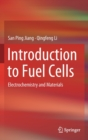 Image for Introduction to fuel cells  : electrochemistry and materials