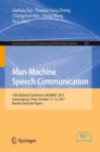 Image for Man-Machine Speech Communication : 14th National Conference, NCMMSC 2017, Lianyungang, China, October 11-13, 2017, Revised Selected Papers