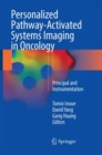 Image for Personalized Pathway-Activated Systems Imaging in Oncology : Principal and Instrumentation