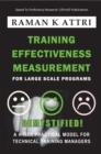 Image for Training Effectiveness Measurement for Large Scale Programs - Demystified! : A  4-tier Practical Model for Technical Training Managers