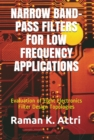 Image for Narrow Band-Pass Filters for Low Frequency Applications : Evaluation of Eight Electronics Filter Design Topologies