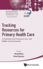 Image for Tracking Resources For Primary Health Care: A Framework And Practices In Low- And Middle-income Countries