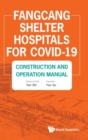 Image for Fangcang Shelter Hospitals For Covid-19: Construction And Operation Manual
