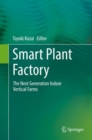 Image for Smart Plant Factory : The Next Generation Indoor Vertical Farms