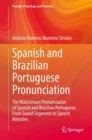 Image for Spanish and Brazilian Portuguese Pronunciation : The Mainstream Pronunciation of Spanish and Brazilian Portuguese, From Sound Segments to Speech Melodies