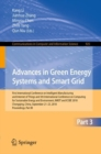 Image for Advances in Green Energy Systems and Smart Grid : First International Conference on Intelligent Manufacturing and Internet of Things and 5th International Conference on Computing for Sustainable Energ