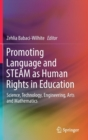 Image for Promoting Language and STEAM as Human Rights in Education : Science, Technology, Engineering, Arts and Mathematics