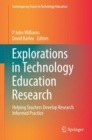 Image for Explorations in Technology Education Research : Helping Teachers Develop Research Informed Practice
