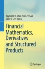 Image for Financial Mathematics, Derivatives and Structured Products