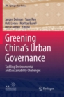 Image for Greening China's Urban Governance : Tackling Environmental and Sustainability Challenges