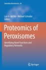 Image for Proteomics of Peroxisomes : Identifying Novel Functions and Regulatory Networks